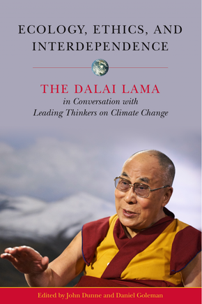 Picture of a book cover. It shows the Dalai Lama sitting in front of an image of mountains and sky, The text is as follows: Ecology, Ethics, and Interdependence, the Dalai Lama in conversation with leading thinkers on climate change, Edited by John Dunne and Daniel Goleman